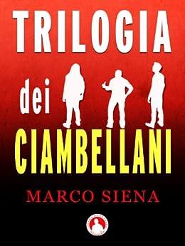 Trilogia dei Ciambellani di [Siena, Marco]