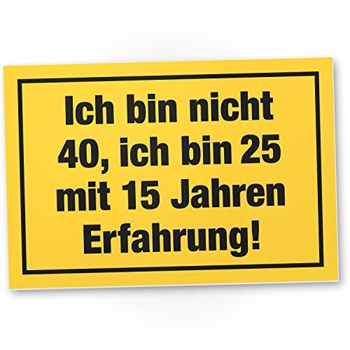 DankeDir! Ich Bin Nicht 40 Jahre, Kunststoff Schild - Geschenk 40. Geburtstag, Geschenkidee Geburtstagsgeschenk Vierzigsten, Geburtstagsdeko/Partydeko/Party Zubehör/Geburtstagskarte