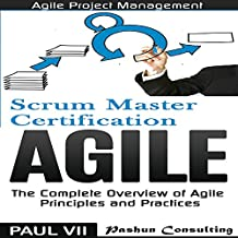 Agile Product Management: Scrum Master Certification: PSM 1 Exam Preparation & Agile: The Complete Overview of Agile Principles and Practices - Box Set