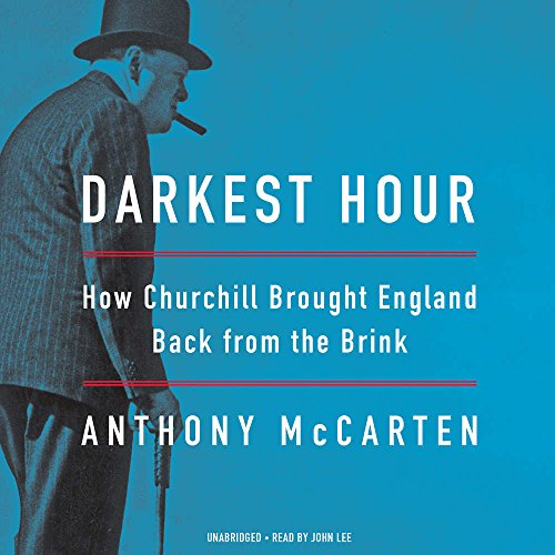 Darkest Hour: How Churchill Brought England Back from the Brink: Library Edition