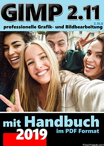 Gimp 2.11 Software Paket inkl Handbuch im PDF-Format- Die professionelle Bildbearbeitung und Fotoverwaltung Software PLUS BONUS Software DIGIKAM Foto Manager (Foto Software Plus)