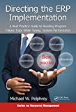 Directing the ERP Implementation: A Best Practice Guide to Avoiding Program Failure Traps While Tuning System Performance (Resource Management) (English Edition)