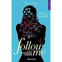 Follow me - tome 2 Nouvelle chance