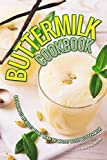 Buttermilk Cookbook: Delicious Recipes that can Be Made with Buttermilk (English Edition)