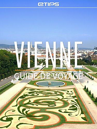 Vienne Guide de Voyage par eTips LTD