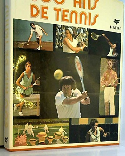 500  ans de tennis...