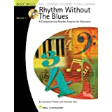 Rhythm without the Blues: A Comprehensive Rhythm Program for Musicians: 1 (Hal Leonard Student Piano Library (Songbooks))