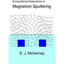Computational Explorations in Magnetron Sputtering