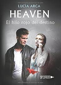 Heaven. El hilo rojo del destino par Lucía Arca Sancho-Arroyo