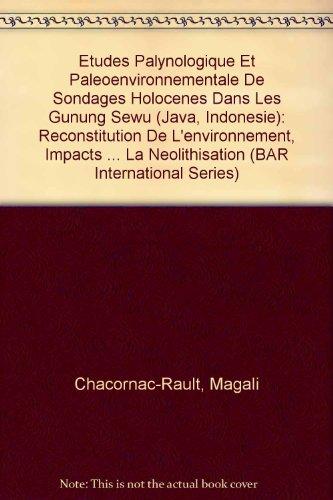 Etudes Palynologique Et Paleoenvironnementale De Sondages Holocenes Dans Les Gunung Sewu par Magali Chacornac-Rault