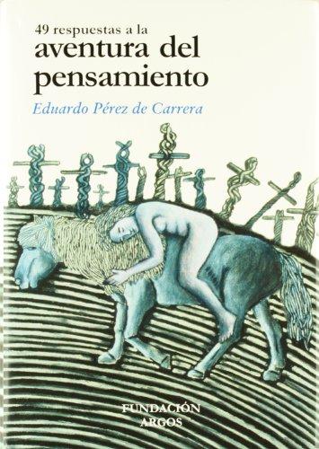49 RESPUESTAS A LA AVENTURA DEL PESAMIENTO. Vol. I