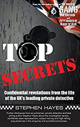 Top Secrets - Confidential Revelations from the Life of the UK's Leading Private Detective (The Biggest Gang In Britain)
