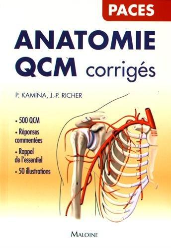 Anatomie : QCM corrigés / P. Kamina, J.P. Richer.- Paris : Maloine , 2016