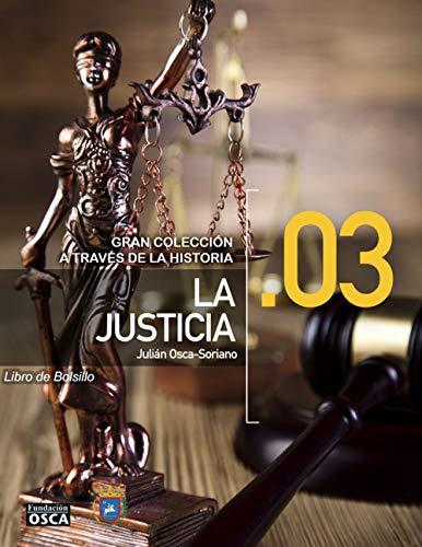 La Justicia.: Libro de Bolsillo La Justicia a través de la Historia. por Julián Osca-Soriano