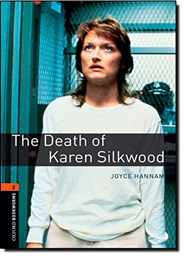 Oxford Bookworms Library: Level 2:: The Death of Karen Silkwood: 700 Headwords (Oxford Bookworms ELT)