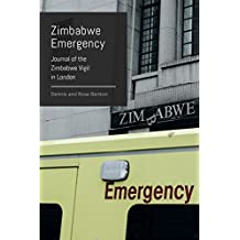 Zimbabwe Emergency: Journal of the Zimabawe Vigil in London (English Edition)