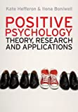 Positive Psychology by Hefferon, Kate, Boniwell, Ilona (2011) Paperback
