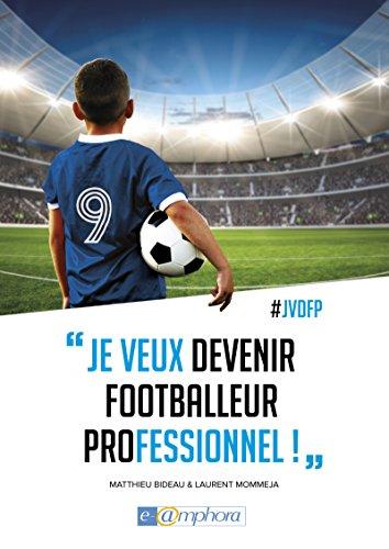 Je Veux Devenir Footballeur Professionnel (SPORTS COLLECTI)