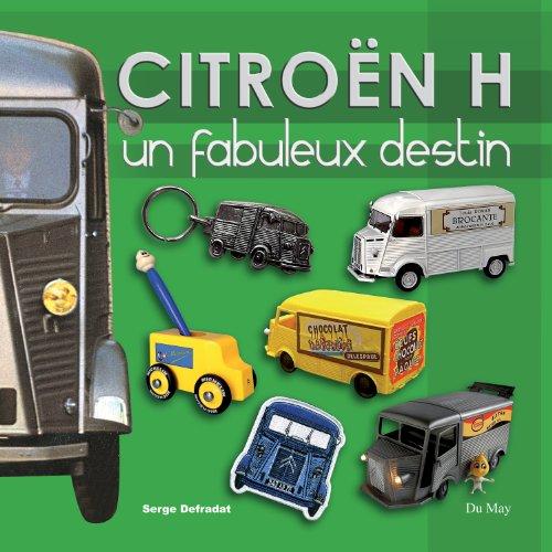 Citroën H, un fabuleux destin
