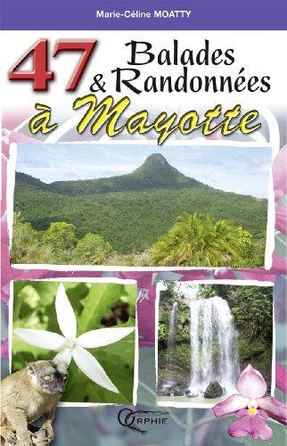 47 Balades et Randonnées a Mayotte par Marie-Céline Moatty