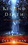 Beyond Death (The Afterlife Series Book 1) by Deb McEwan