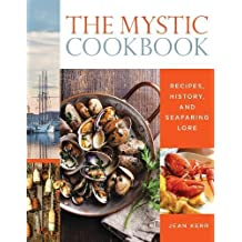 The Mystic Cookbook: Recipes, History, and Seafaring Lore