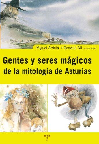 Descargar Libro Gentes y seres mágicos de la mitología de Asturias (Asturias Libro a Libro (2ª época)) de Miguel Arrieta