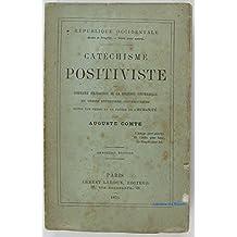 Catéchisme positiviste ou sommaire exposition de la religion universelle en treize entretiens systématiques entre une femme et un prêtre de l'Humanité