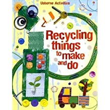 Recycling Things to Make and Do (Usborne Activities) by Emily Bone (2009-08-28)