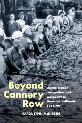 Beyond Cannery Row: Sicilian Women, Immigration, and Community in Monterey, California, 1915-99 (Statue of Liberty Ellis Island) (English Edition)