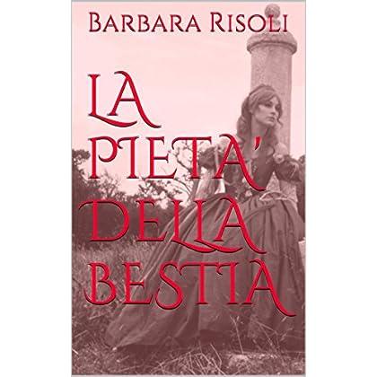 La Pieta' Della Bestia
