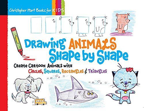 Drawing Animals Shape by Shape: Create Cartoon Animals with Circles, Squares, Rectangles & Triangles (Drawing Shape by Shape) por Christopher Hart