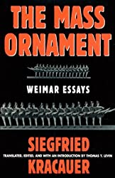 The Mass Ornament: Weimar Essays by Siegfried Kracauer (2005-06-30)