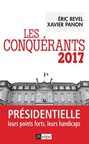 les-conquerants-2017-presidentielle-leurs-points-forts-leurs-handicaps