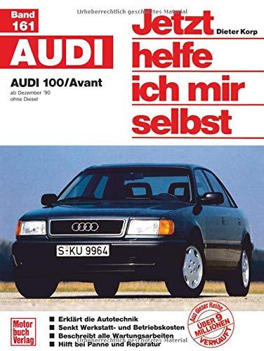 Audi   100/Avant: ab Dezember \'90 / ohne Diesel //  Reprint der 2. Auflage 2000 (Jetzt helfe ich mir selbst)