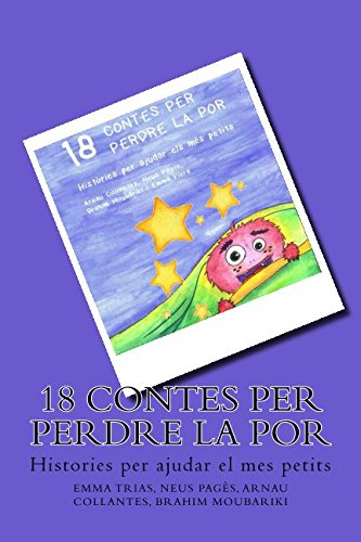 18 contes per perdre la por: Histories per ajudar els mes petits