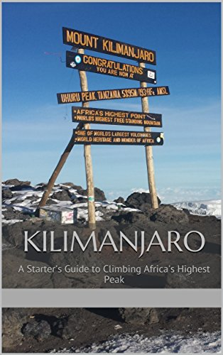 Kilimanjaro: A Starter's Guide to Climbing Africa's Highest Peak (English Edition)