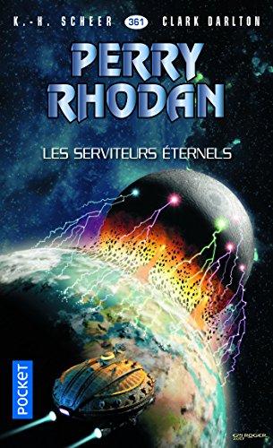 Perry Rhodan n°361 : Les serviteurs éternels