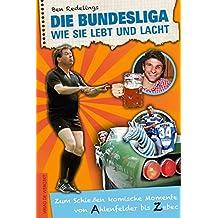 Die Bundesliga, wie sie lebt und lacht: Zum Schießen komische Momente von Ahlenfelder bis Zebec