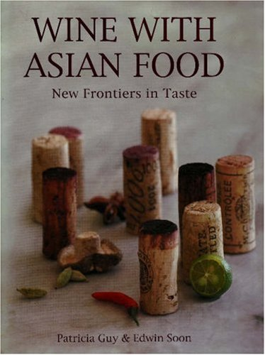 Wine with Asian Food: New Frontiers in Taste by Patricia Guy (15-Mar-2008) Hardcover