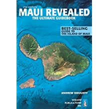 Maui Revealed: The Ultimate Guidebook (English Edition)