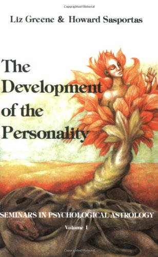 The Development of the Personality: Seminars in Psychological Astrology; V. 1: Seminars in Psychological Astrology Volume I: 001 por Liz Greene