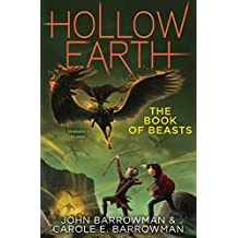 The Book of Beasts (Hollow Earth) by John Barrowman (2016-10-04)