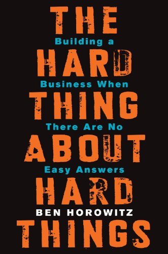 Buchseite und Rezensionen zu 'The Hard Thing About Hard Things: Building a Business When There Are No Easy Answers' von Ben Horowitz