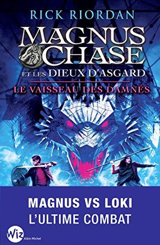 Magnus Chase et les dieux d'Asgard - tome 3 : Le vaisseau des damnés