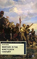 Warfare in the Nineteenth Century (European History in Perspective) by David Gates (2001-07-13)