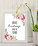 Wall Art - Have Courage and Be Kind - mom gift - teacher gift- small sign- Printable Quote - Motivational Print - Wall Decor - Home Decor - Wall Art - College Dorm Room Decorations - Living Room Decor