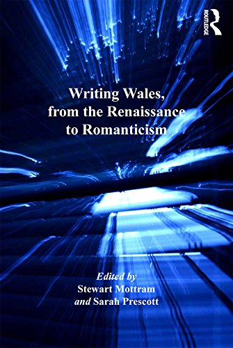 Writing Wales, from the Renaissance to Romanticism (English Edition)