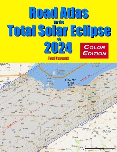 Eclipse Atlas (Road Atlas for the Total Solar Eclipse of 2024 - Color Edition)