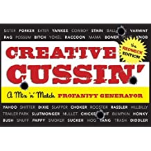 Creative Cussin' (The Redneck Edition): A Mix 'n' Match Profanity Generator by Sarah Royal (2010-07-13)